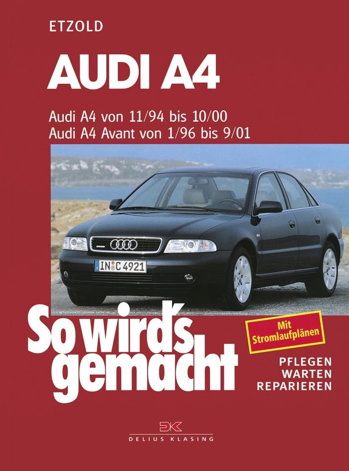 Audi A4 von 11/94 bis 10/00. Audi A4 Avant von 1/96 bis 9/01 als Buch (kartoniert)