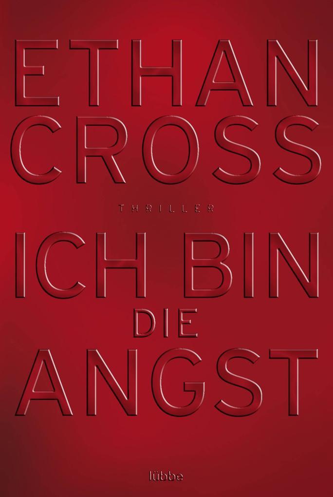 Ich bin die Angst als eBook von Ethan Cross