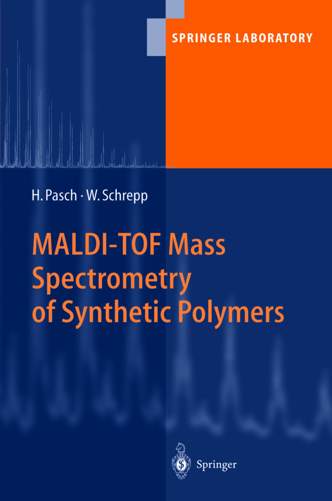 MALDI-TOF Mass Spectrometry of Synthetic Polymers als Buch