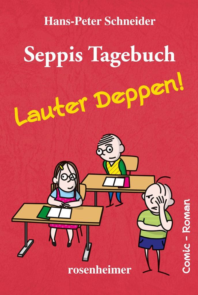 Seppis Tagebuch - Lauter Deppen!: Ein Comic-Roman Band 2 als eBook
