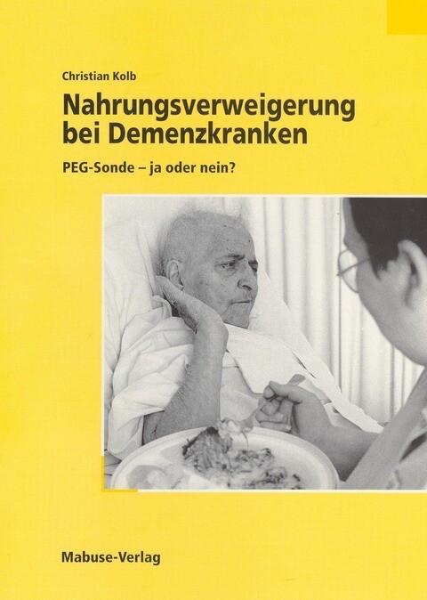 Nahrungsverweigerung bei Demenzkranken als Buch