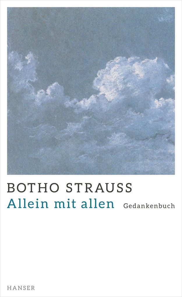 Allein mit allen als Buch von Botho Strauß