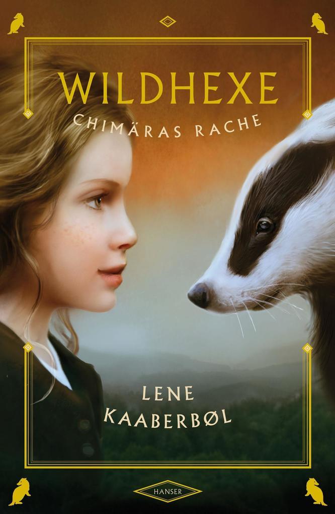 Wildhexe 03 - Chimäras Rache als Buch von Lene Kaaberbøl