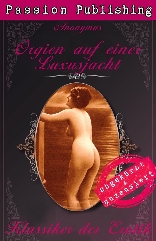 Klassiker der Erotik 42: Orgien auf einer Luxusjacht als eBook