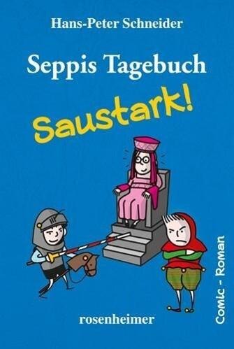 Seppis Tagebuch - Saustark! als Buch von Hans-Peter Schneider
