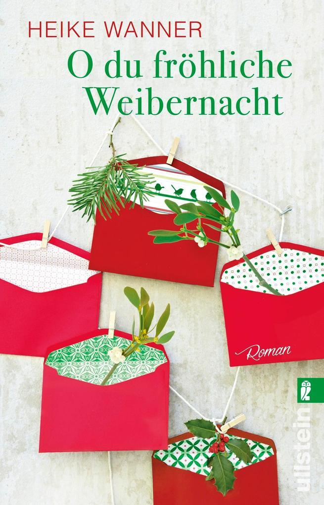 O du fröhliche Weibernacht als eBook von Heike Wanner