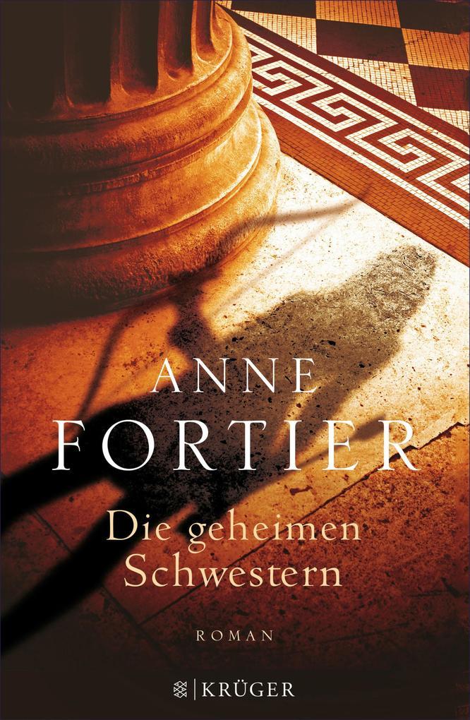 Die geheimen Schwestern als eBook von Anne Fortier