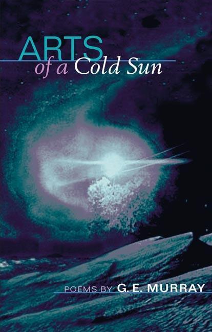 Arts of a Cold Sun: Poems als Taschenbuch