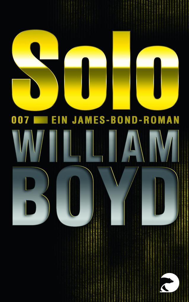 Solo als Taschenbuch von William Boyd
