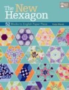 The New Hexagon: 52 Blocks to English Paper Piece als Taschenbuch