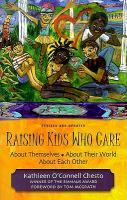 Raising Kids Who Care: About Themselves, about Their World, about Each Other als Taschenbuch