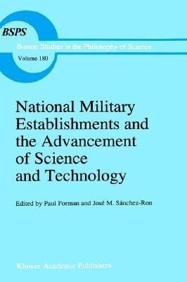 National Military Establishments and the Advancement of Science and Technology: Studies in 20th Century History als Buch