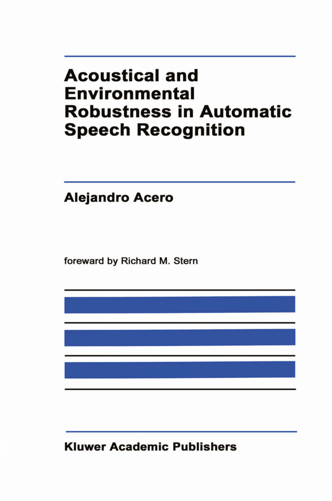 Acoustical and Environmental Robustness in Automatic Speech Recognition als Buch