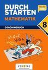 Durchstarten Mathematik 8. Schuljahr: 4. Klasse Gymnasium/HS/NMS. Coachingbuch inkl. Lösungsheft