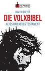Die Volxbibel - Altes und Neues Testament. Taschenausgabe