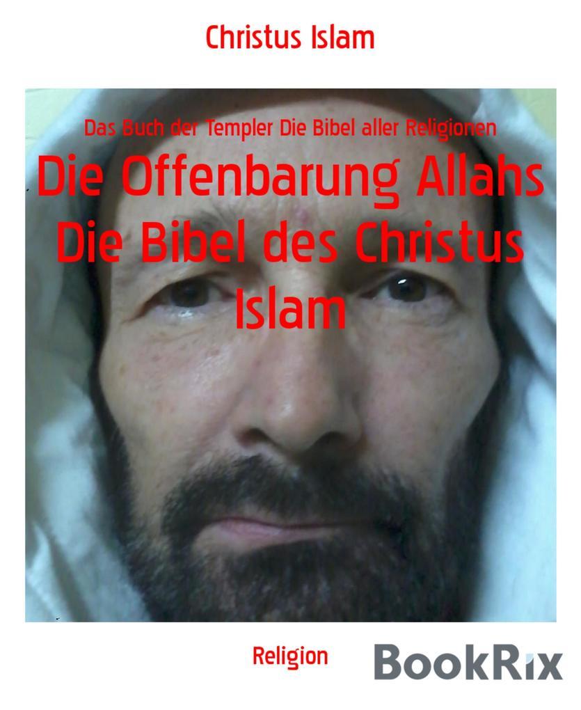 Die Offenbarung Allahs Die Bibel des Christus Islam als eBook