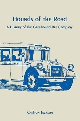 Hounds of the Road: History of the Greyhound Bus Company als Taschenbuch