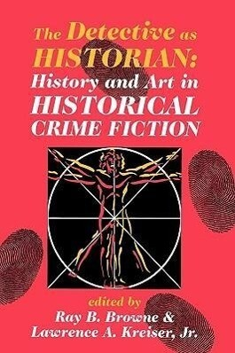 Detective as Historian: History and Art in Historical Crime Fiction als Buch
