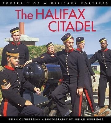 The Halifax Citadel: Portrait of a Military Fortress als Taschenbuch