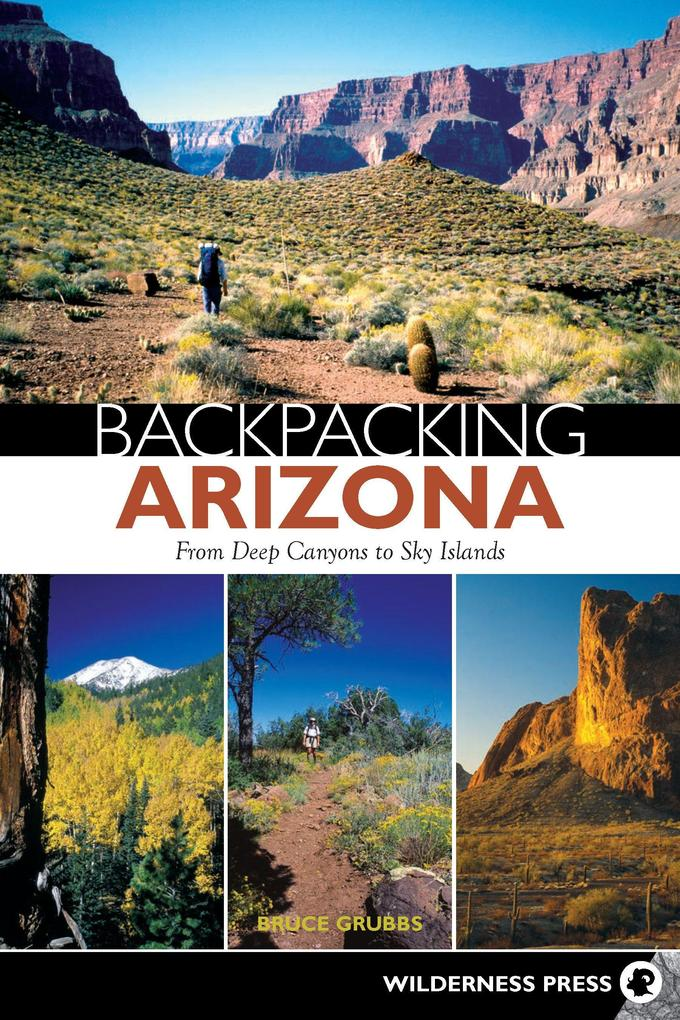 Backpacking Arizona: From Deep Canyons to Sky Islands als Taschenbuch