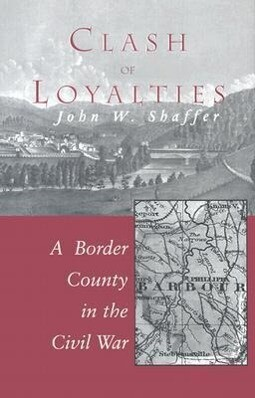 Clash of Loyalties: A Border County in the Civil War als Buch