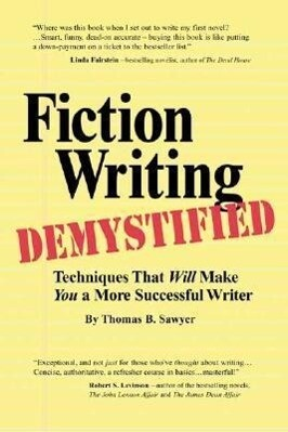 Fiction Writing Demystified: Techniques That Will Make You a More Successful Writer als Taschenbuch
