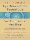 Do-It-Yourself Eye Movement Technique for Emotional Healing