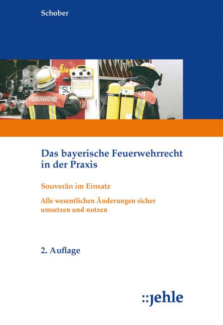 Das bayerische Feuerwehrrecht in der Praxis als Buch (gebunden)