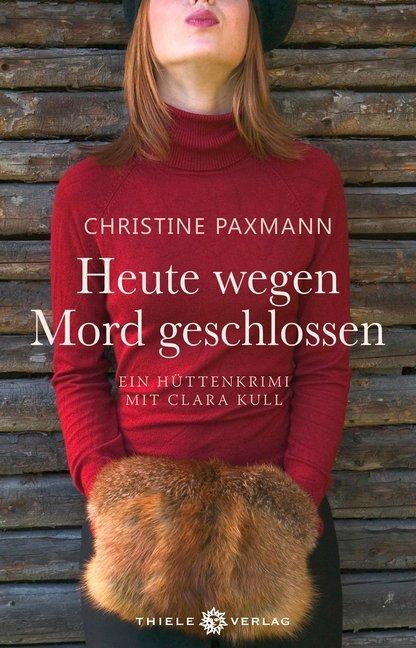Heute wegen Mord geschlossen als Buch von Christine Paxmann