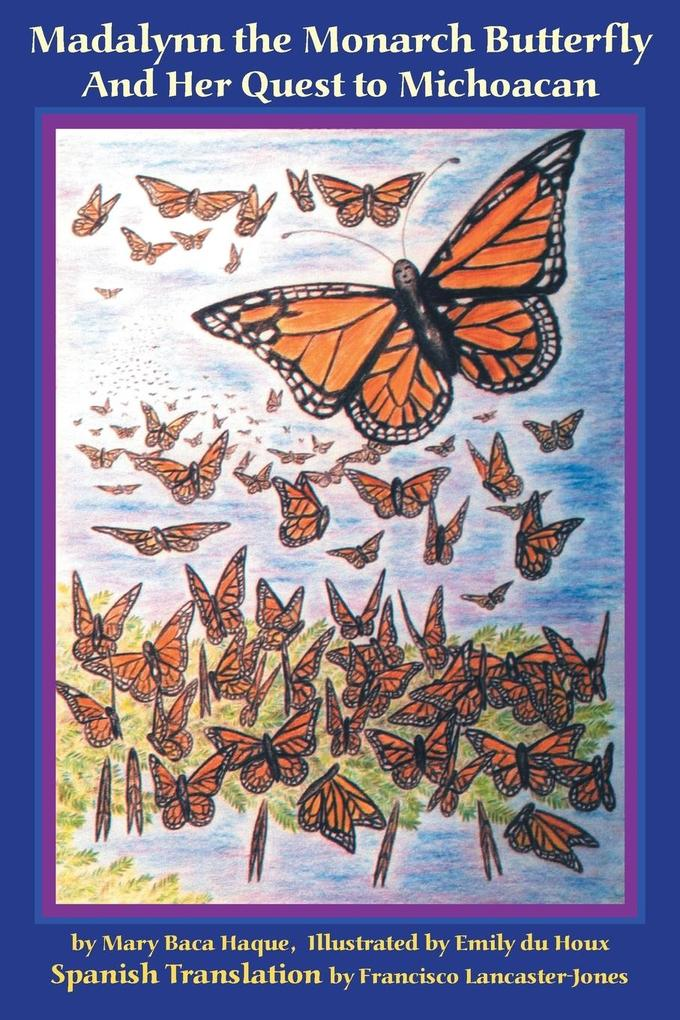 Madalynn the Monarch Butterfly and her Quest to Michoacan als Taschenbuch