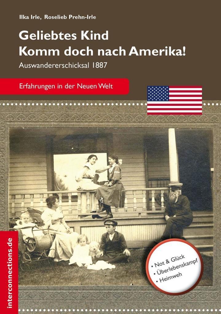 Geliebtes Kind - komm doch nach Amerika! als eBook epub