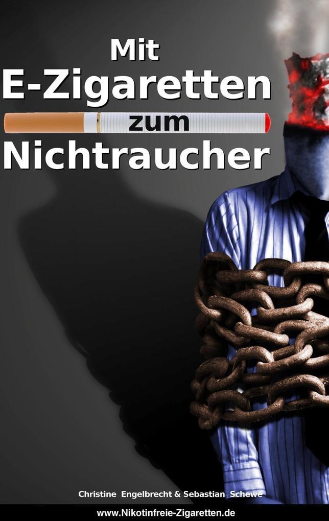 Mit E-Zigaretten zum Nichtraucher! - www.Nikoti...