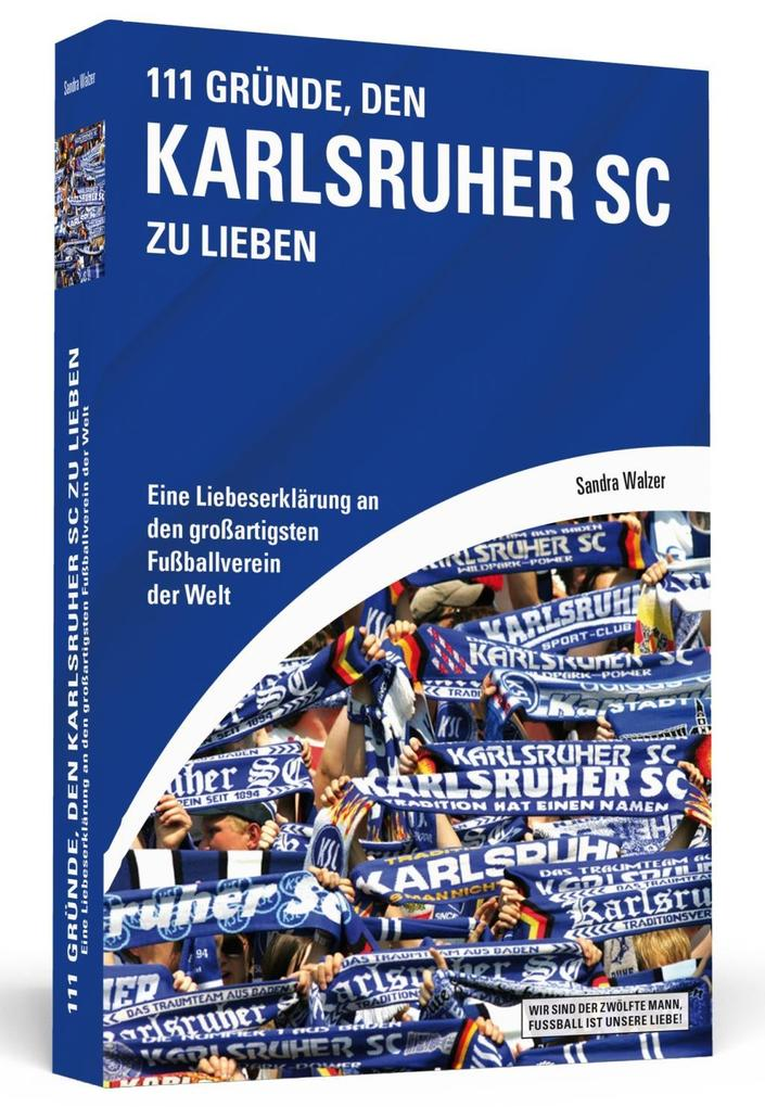 111 Gründe, den Karlsruher SC zu lieben als Buc...