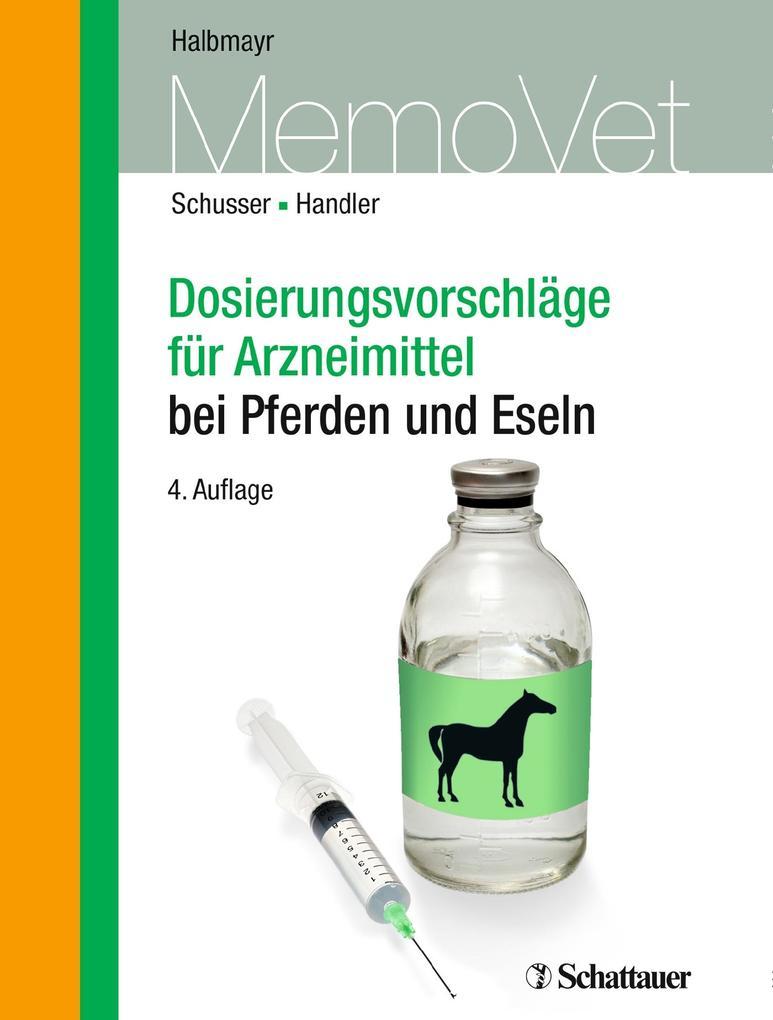 Dosierungsvorschläge für Arzneimittel bei Pferden und Eseln als Buch