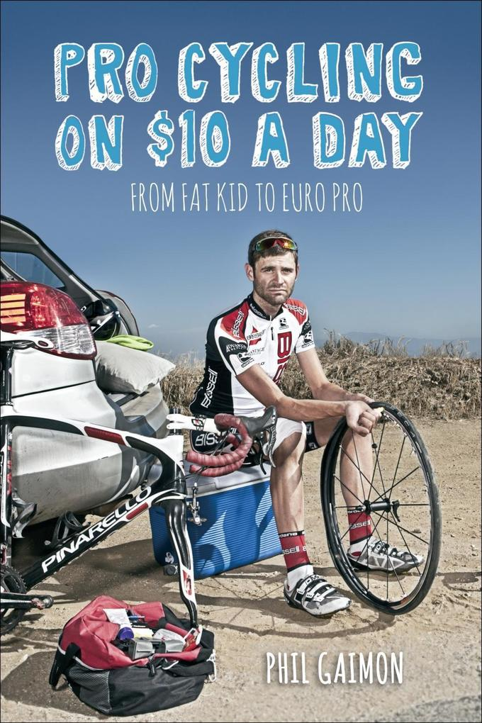 Pro Cycling on $10 a Day als eBook von Gaimon Phil
