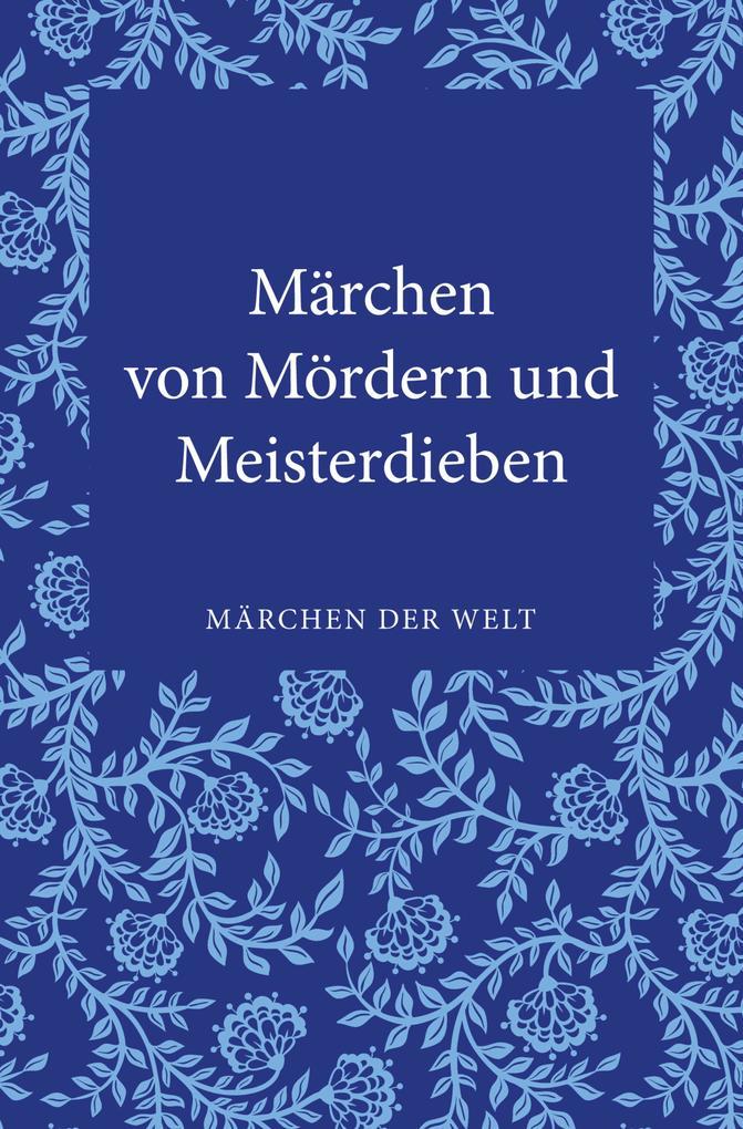 Märchen von Mördern und Meisterdieben als eBook von