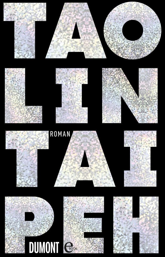Taipeh als eBook von Tao Lin