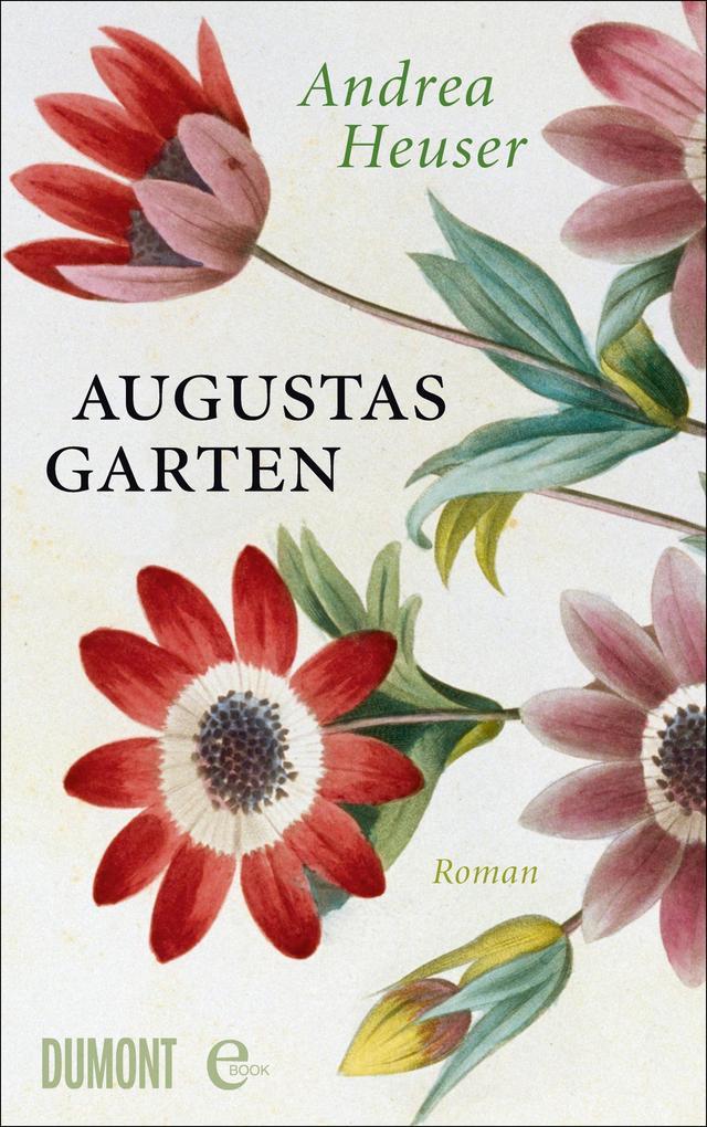 Augustas Garten als eBook von Andrea Heuser