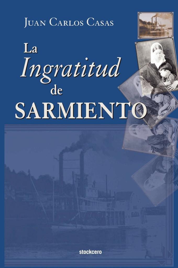 La Ingratitud de Sarmiento als Taschenbuch