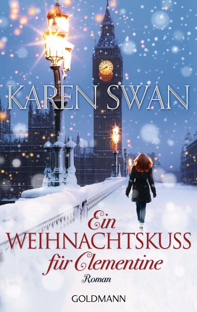 Ein Weihnachtskuss für Clementine als eBook von Karen Swan