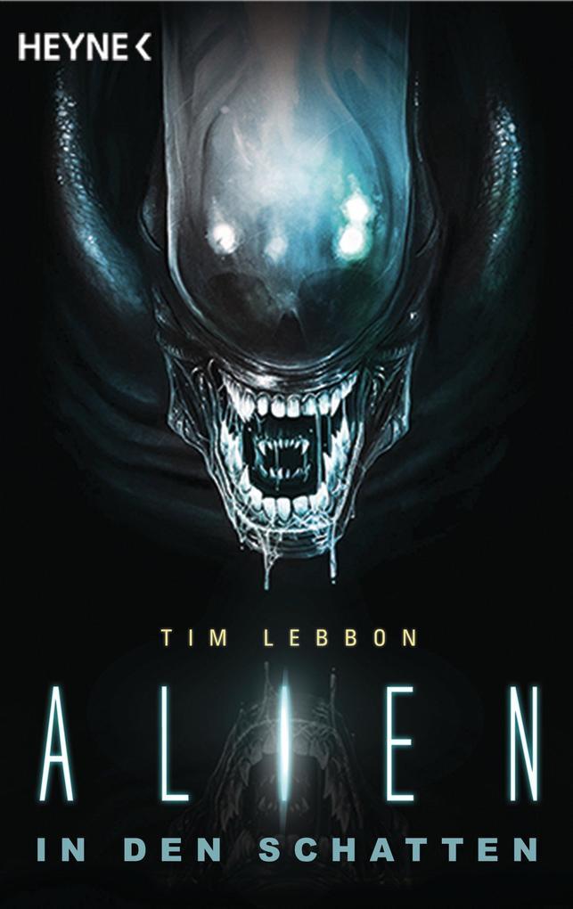 Alien - In den Schatten als eBook von Tim Lebbon