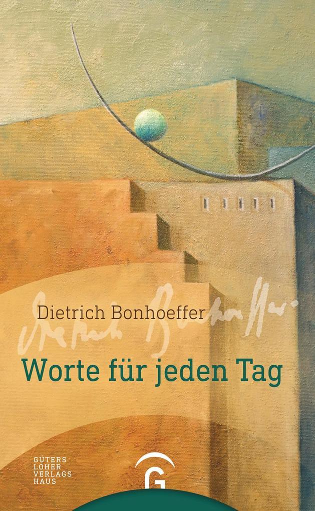 Dietrich Bonhoeffer. Worte für jeden Tag als eBook