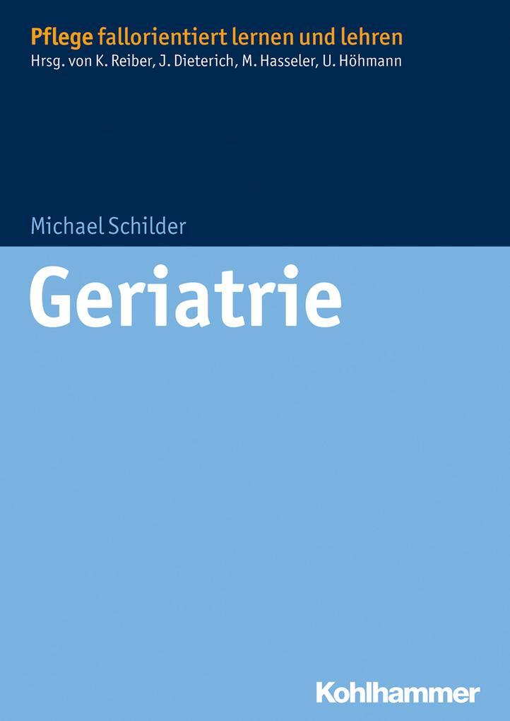Geriatrie als Buch von Michael Schilder