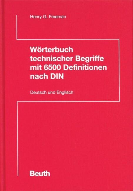 Wörterbuch technischer Begriffe mit 6500 Definitionen nach DIN. Deutsch und Englisch als Buch