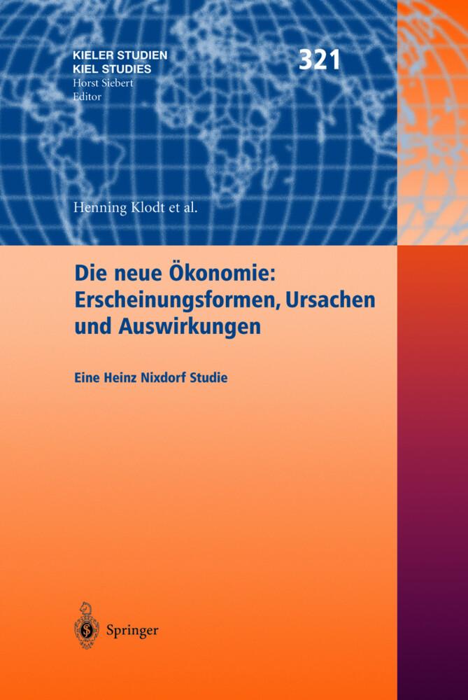 Die neue Ökonomie: Erscheinungsformen, Ursachen und Auswirkungen als Buch