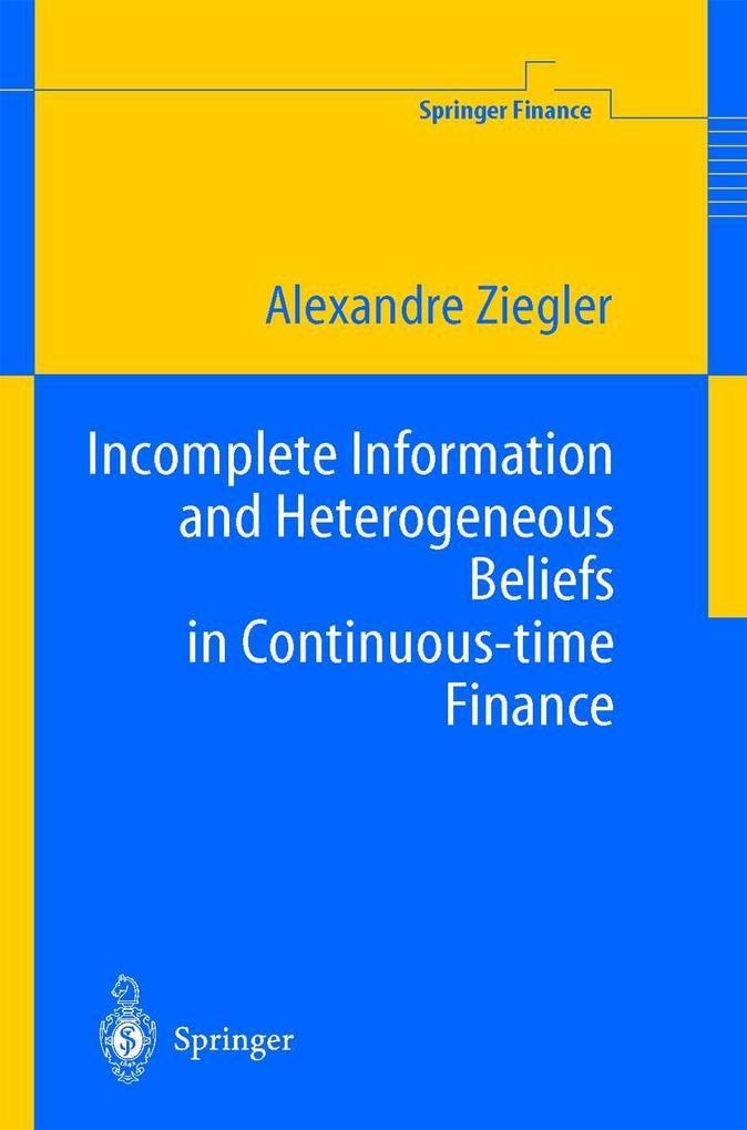 Incomplete Information and Heterogeneous Beliefs in Continuous-time Finance als Buch