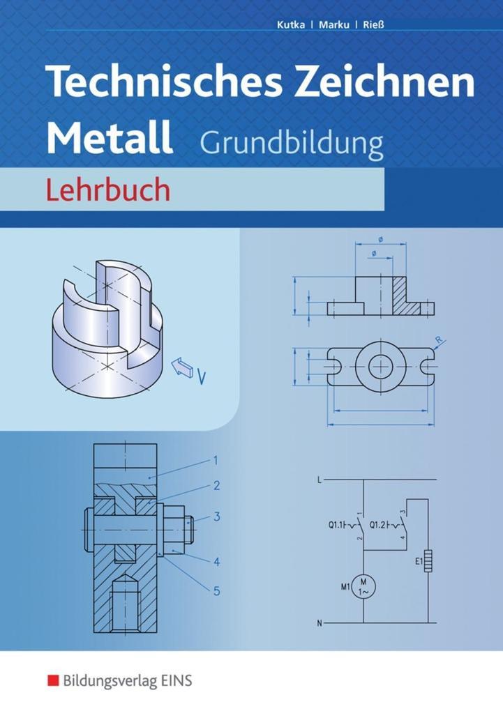 Technisches Zeichnen Metall. Arbeitsheft. Grundbildung als Buch