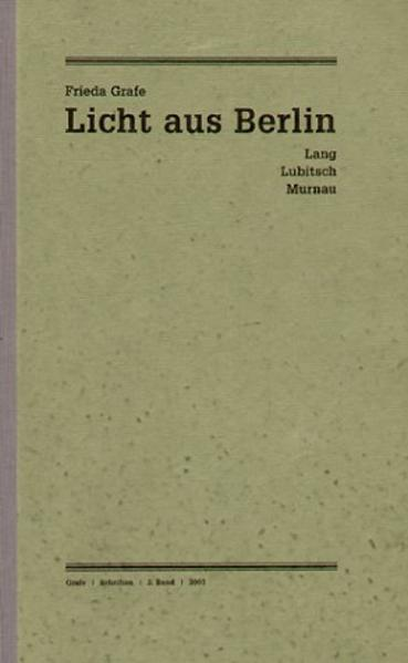 Ausgewählte Schriften 2. Licht aus Berlin als Buch