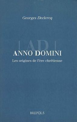 Beec 01 Anno Domini. the Origins of the Christian Era als Buch