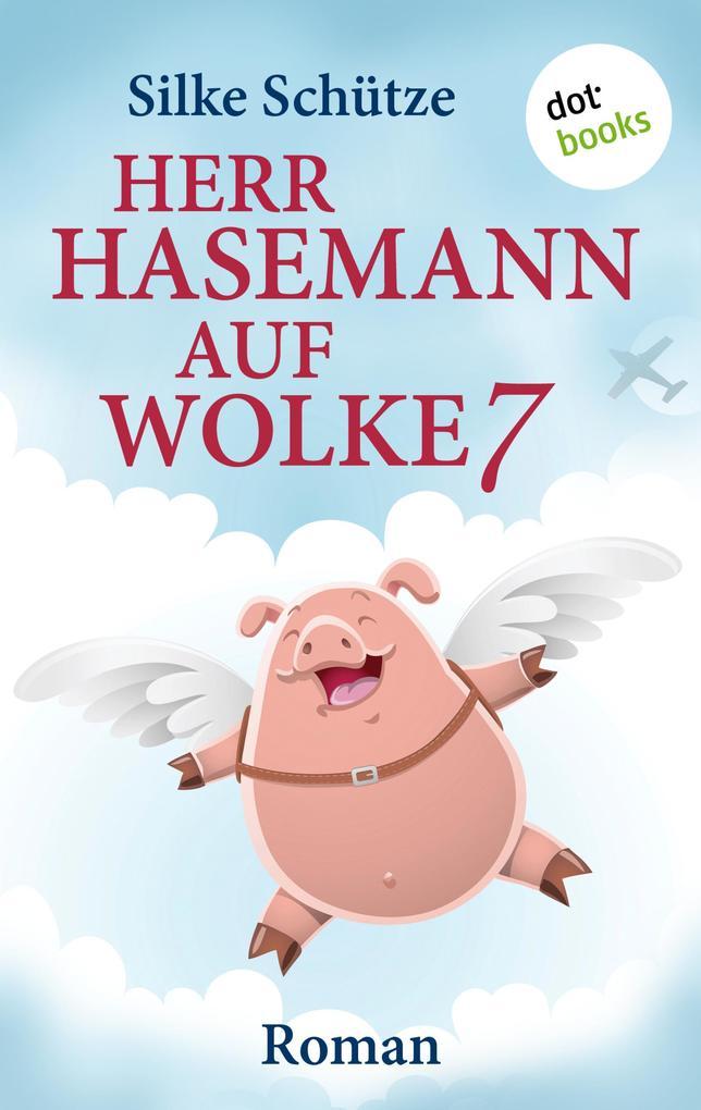 Herr Hasemann auf Wolke 7 als eBook von Silke Schütze